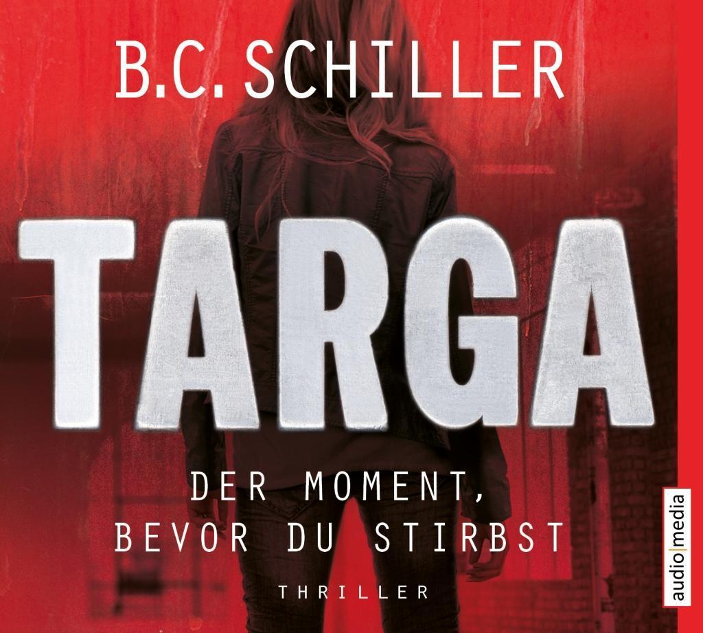 Targa - Der Moment, bevor du stirbst als Hörbuch