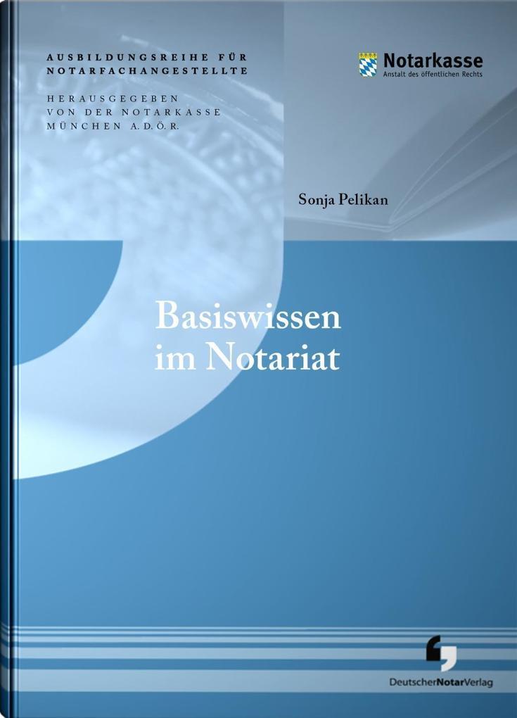 Basiswissen im Notariat als Buch