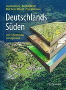 Deutschlands Süden - vom Erdmittelalter zur Gegenwart