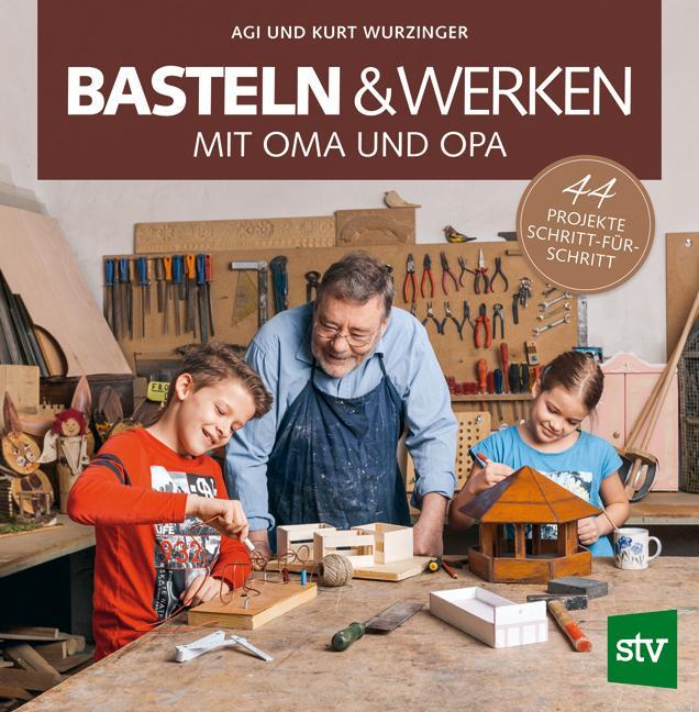 Basteln & Werken mit Oma und Opa als Buch von A...