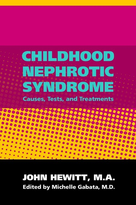 Childhood Nephrotic Syndrome: Causes, Tests and...