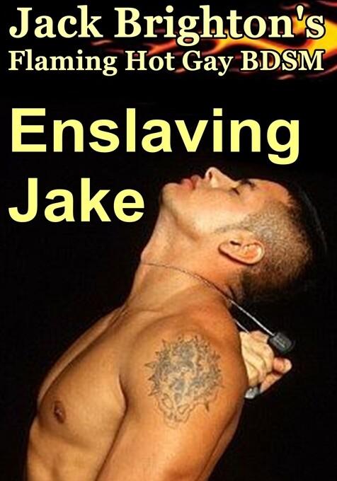 Enslaving Jake als eBook Download von Jack Brig...