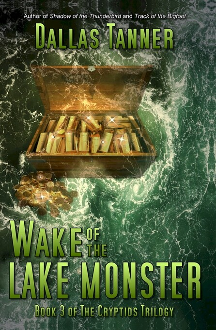 Wake of the Lake Monster: Book 3 of The Cryptid...