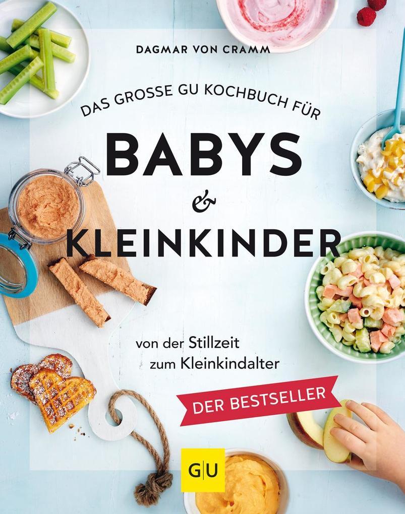 Das große GU Kochbuch für Babys & Kleinkinder als Buch