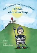 Die Abenteuer des kleinen Ritters Jonas oben vom Berg