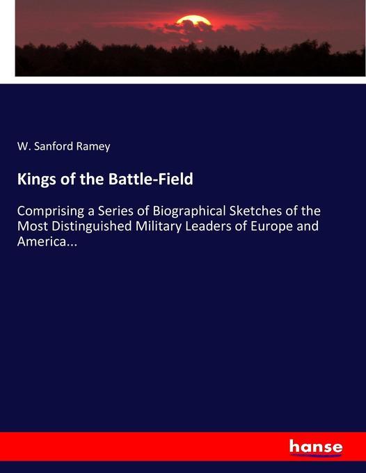 Kings of the Battle-Field als Buch von W. Sanfo...