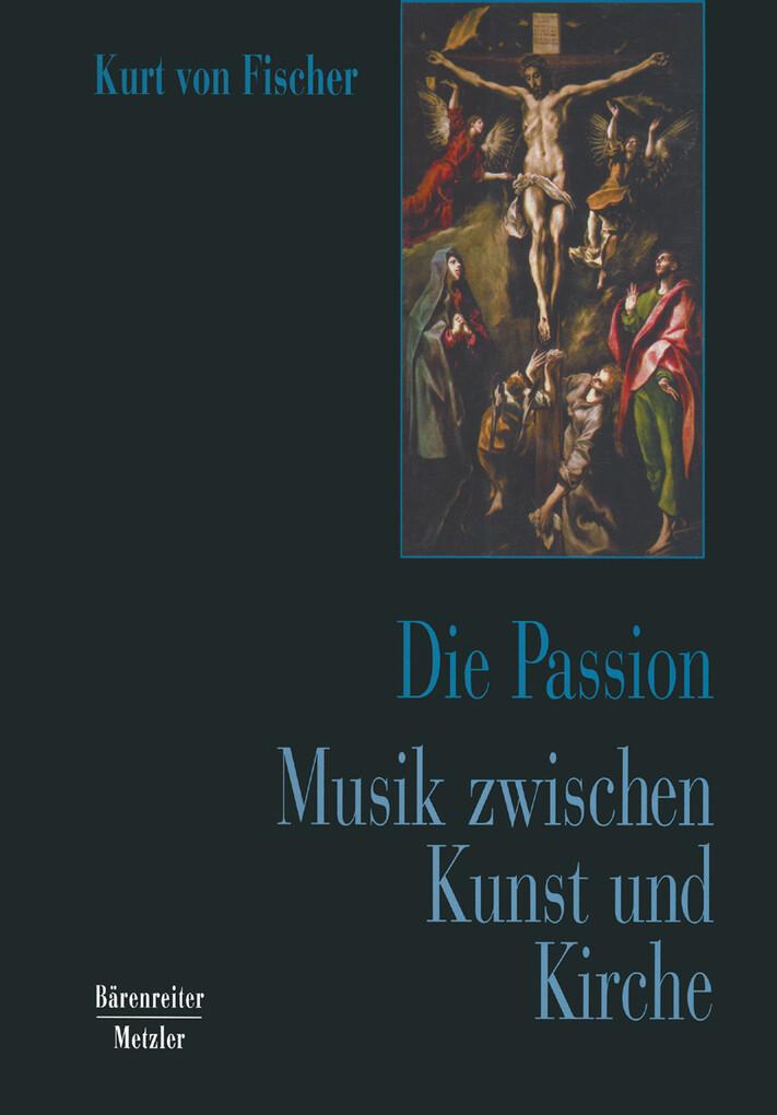 Die Passion. Musik zwischen Kunst und Kirche al...