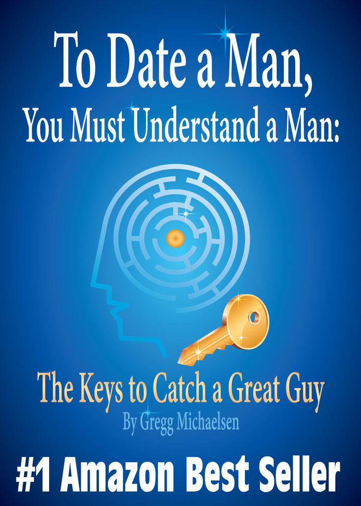 To Date a Man, You Must Understand a Man: The K...