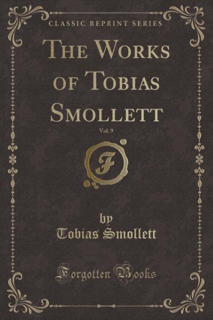 The Works of Tobias Smollett, Vol. 9 (Classic R...