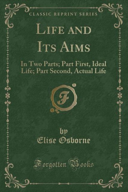 Life and Its Aims als Taschenbuch von Elise Osb...