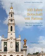 100 Jahre Botschaft von Fatima