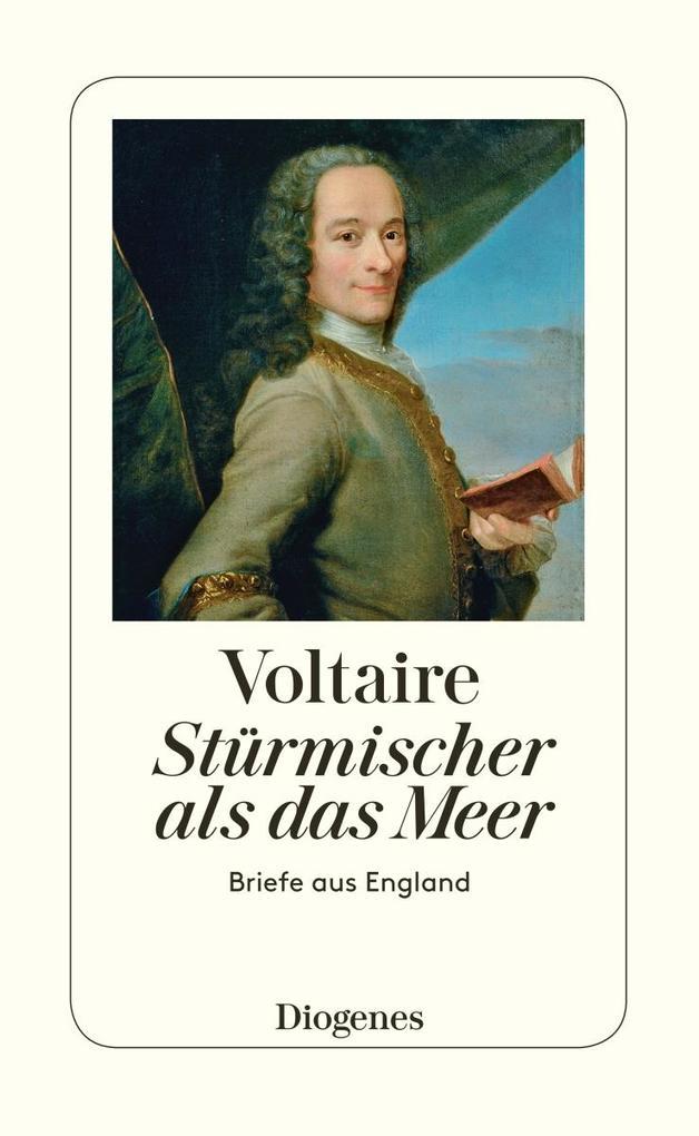 Stürmischer als das Meer als Buch von Voltaire