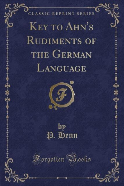 Key to Ahn´s Rudiments of the German Language (...