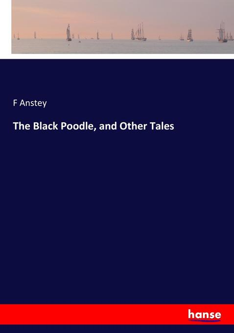 The Black Poodle, and Other Tales als Buch von ...