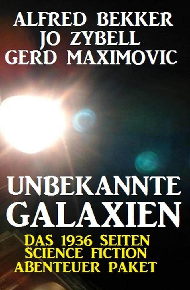 Unbekannte Galaxien - Das 1936 Seiten Science Fiction Abenteuer Paket als eBook