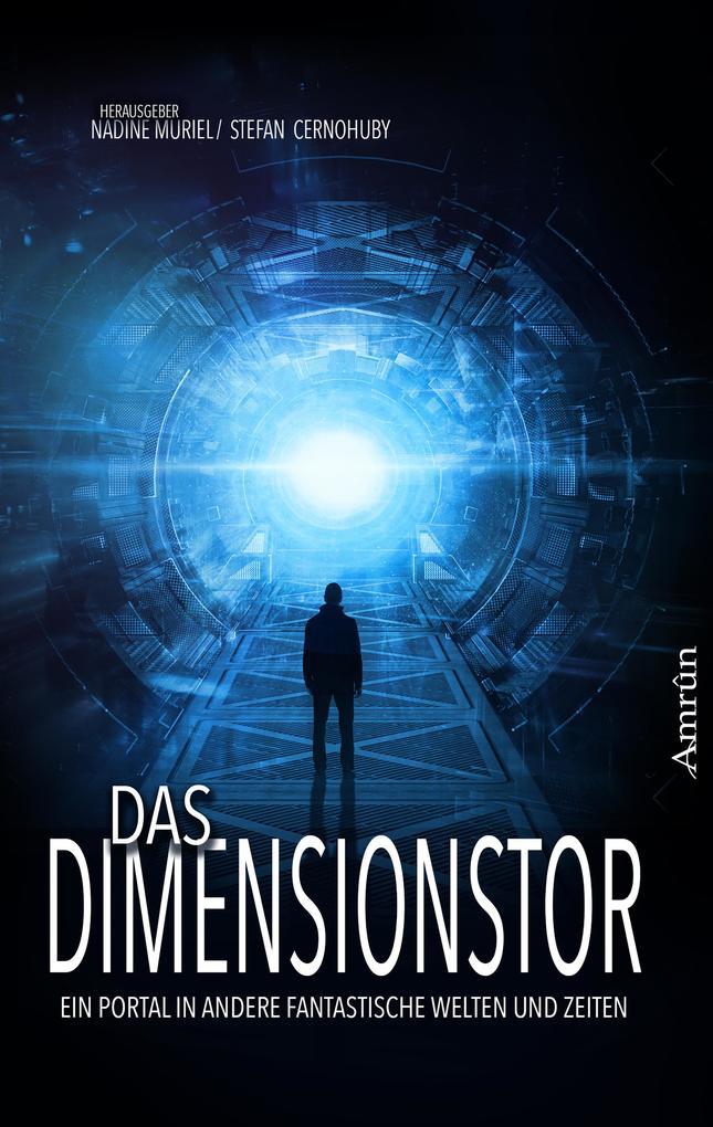 Das Dimensionstor: Ein Portal in andere fantastische Welten und Zeiten als eBook