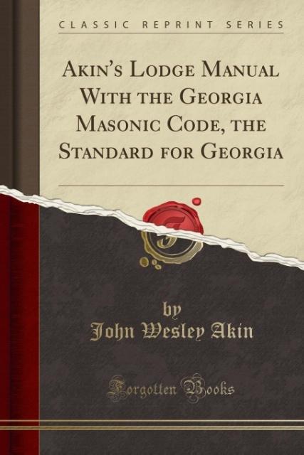Akin´s Lodge Manual With the Georgia Masonic Co...