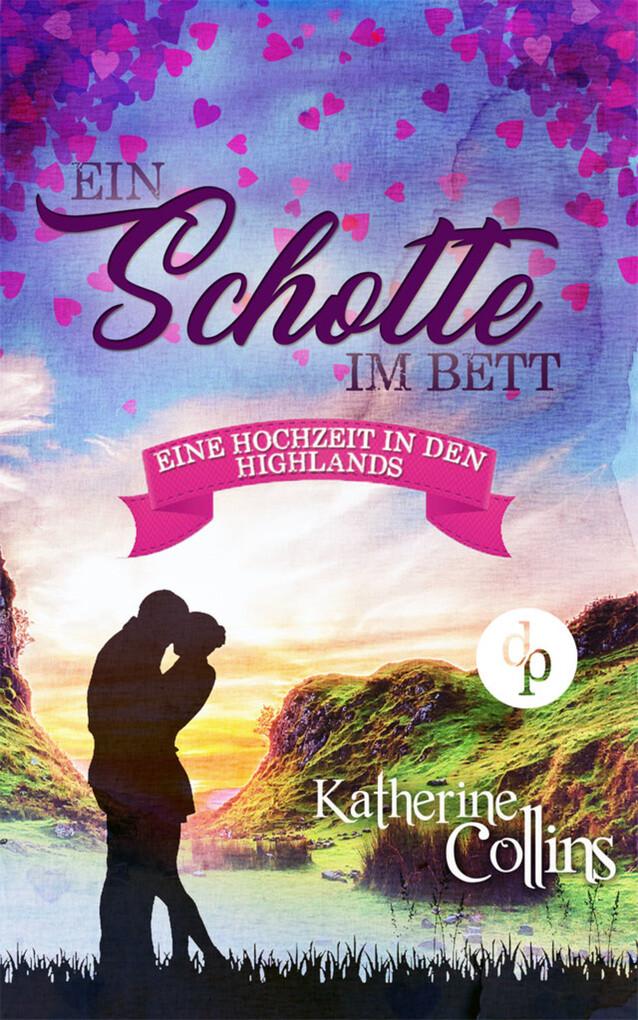 Ein Schotte im Bett (Liebe, Romantik, Chick-lit) als eBook