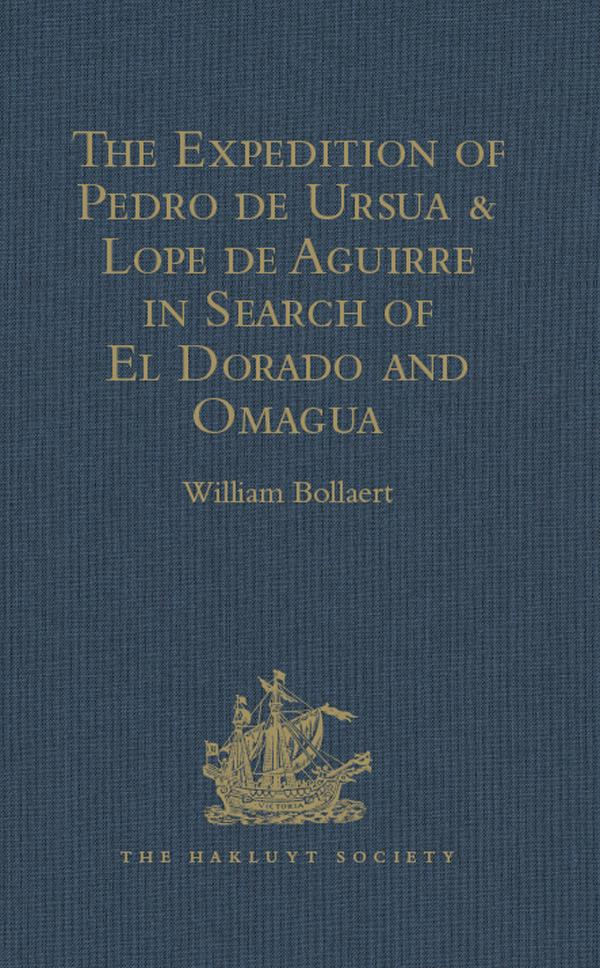 Expedition of Pedro de Ursua & Lope de Aguirre ...