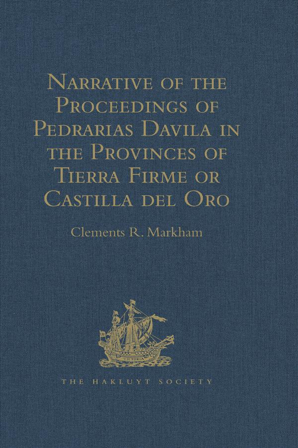 Narrative of the Proceedings of Pedrarias Davil...