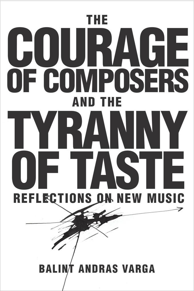 The Courage of Composers and the Tyranny of Tas...