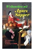 Weihnachten mit Agnes Sapper: Die beliebtesten Romane & Kindergeschichten
