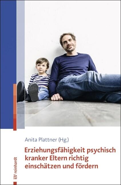 Erziehungsfähigkeit psychisch kranker Eltern richtig einschätzen und fördern als Buch
