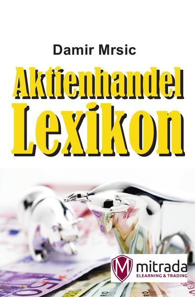 Aktienhandel-Lexikon als Buch von Damir Mrsic
