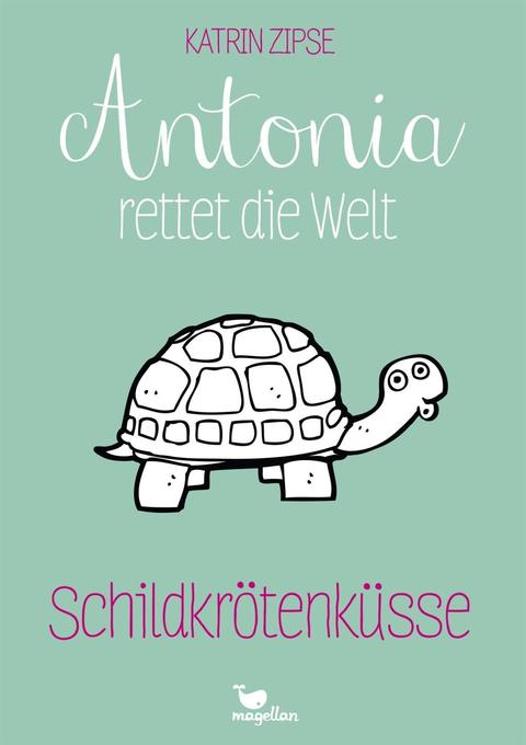 Antonia rettet die Welt - Schildkrötenküsse - Band 2 als Buch