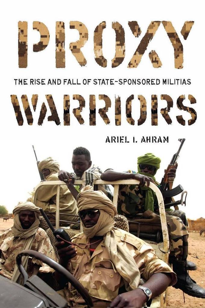 Proxy Warriors als eBook Download von Ariel Ahram