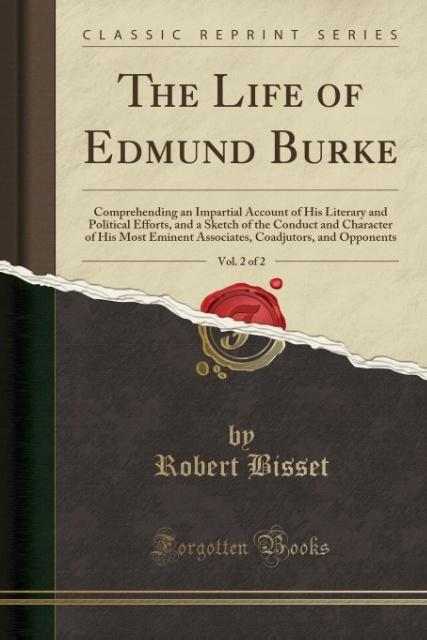 The Life of Edmund Burke, Vol. 2 of 2 als Tasch...