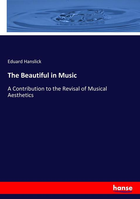 The Beautiful in Music als Buch von Eduard Hans...