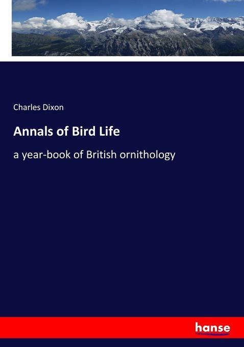 Annals of Bird Life als Buch von Charles Dixon