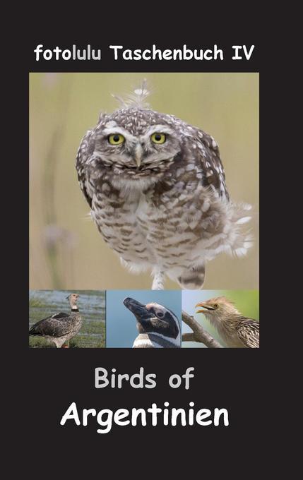 Birds of Argentinien als Buch von fotolulu