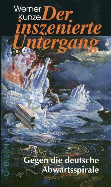 Der inszenierte Untergang als Buch von Werner K...