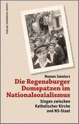 Die Regensburger Domspatzen im Nationalsozialismus