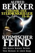 Alfred Bekker - Chronik der Sternenkrieger: Kosmischer Feind (Sunfrost Sammelband, #4)