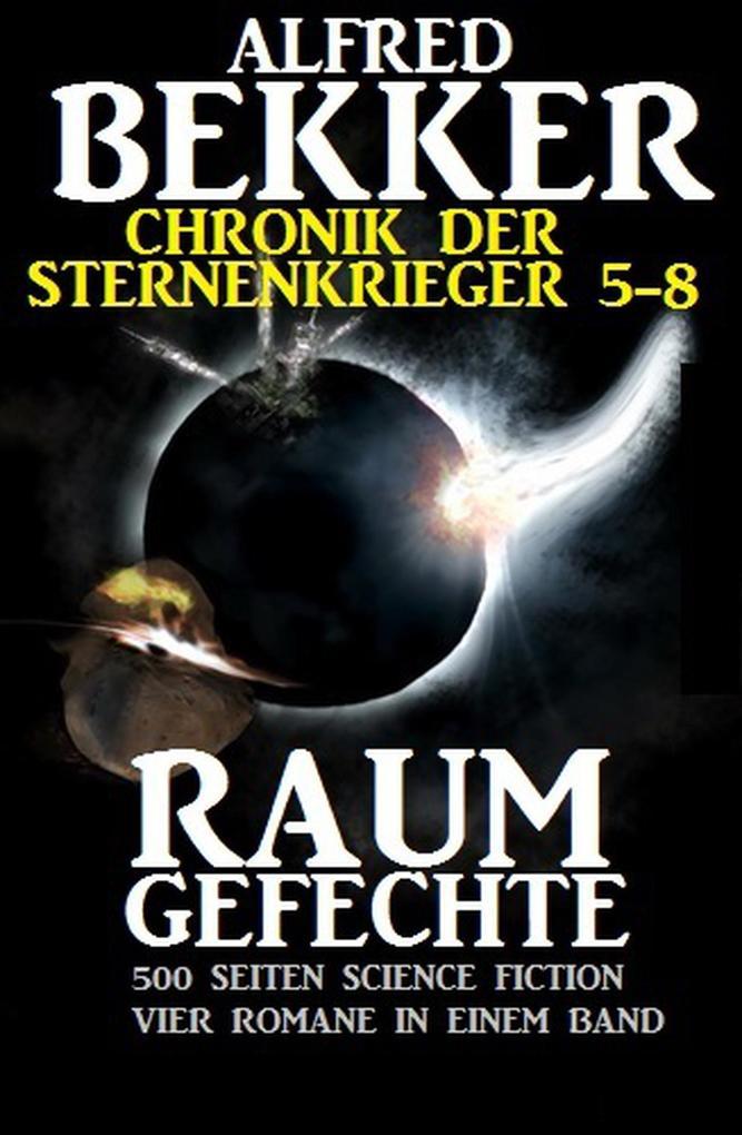Alfred Bekker - Chronik der Sternenkrieger: Raumgefechte (Sunfrost Sammelband, #2) als eBook epub