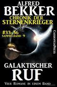 Alfred Bekker Chronik der Sternenkrieger: Galaktischer Ruf (Sunfrost Sammelband, #9)