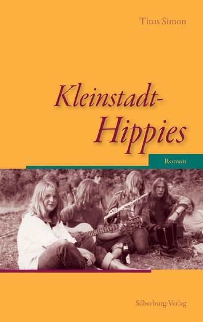 Kleinstadt-Hippies als Buch von Titus Simon