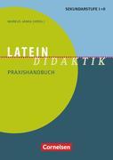 Latein-Didaktik. Praxishandbuch für die Sekundarstufe I und II. Buch