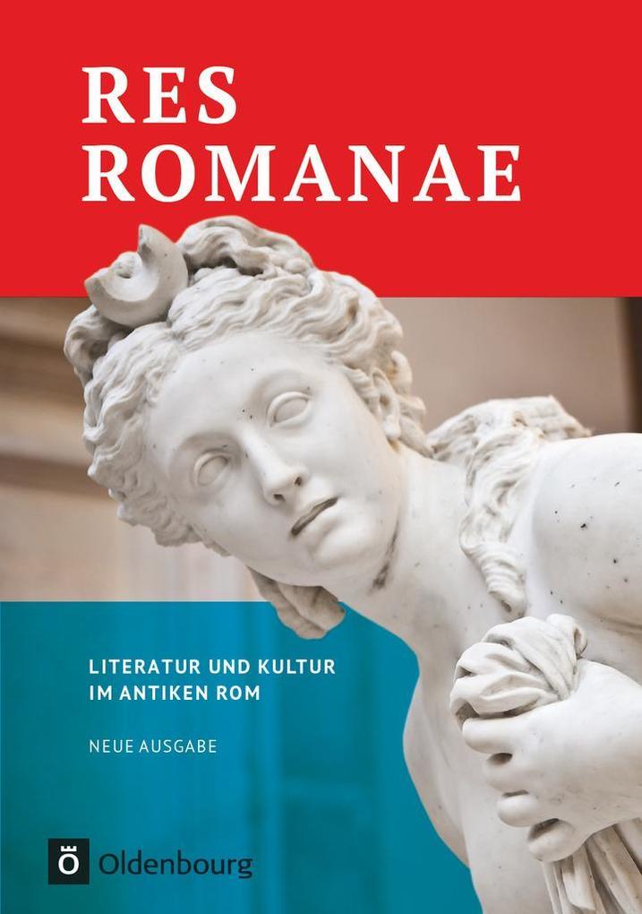 Res Romanae - Literatur und Kultur im antiken R...