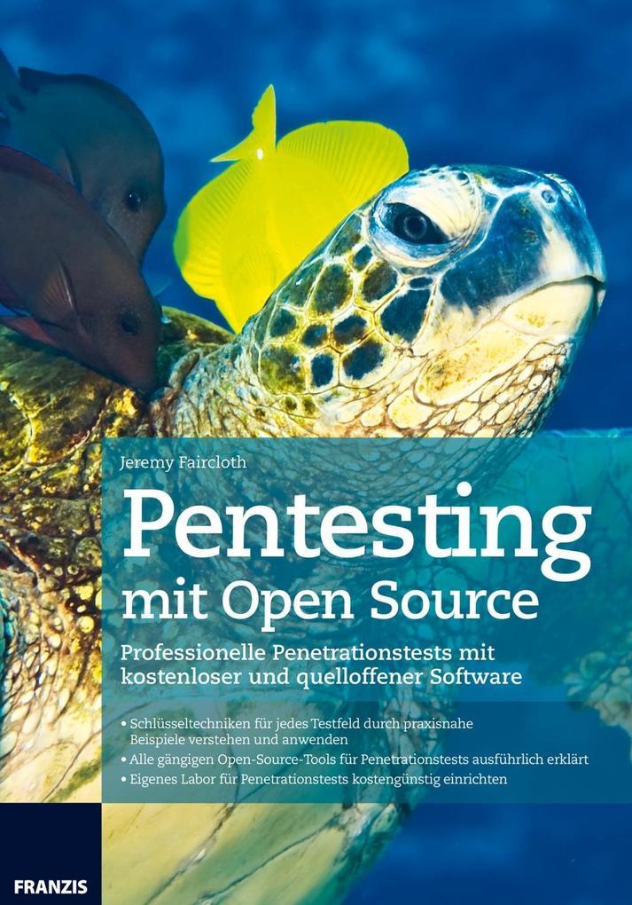 Pentesting mit Open Source als Buch von Jeremy ...