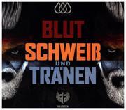 Blut Schweiá & Tränen