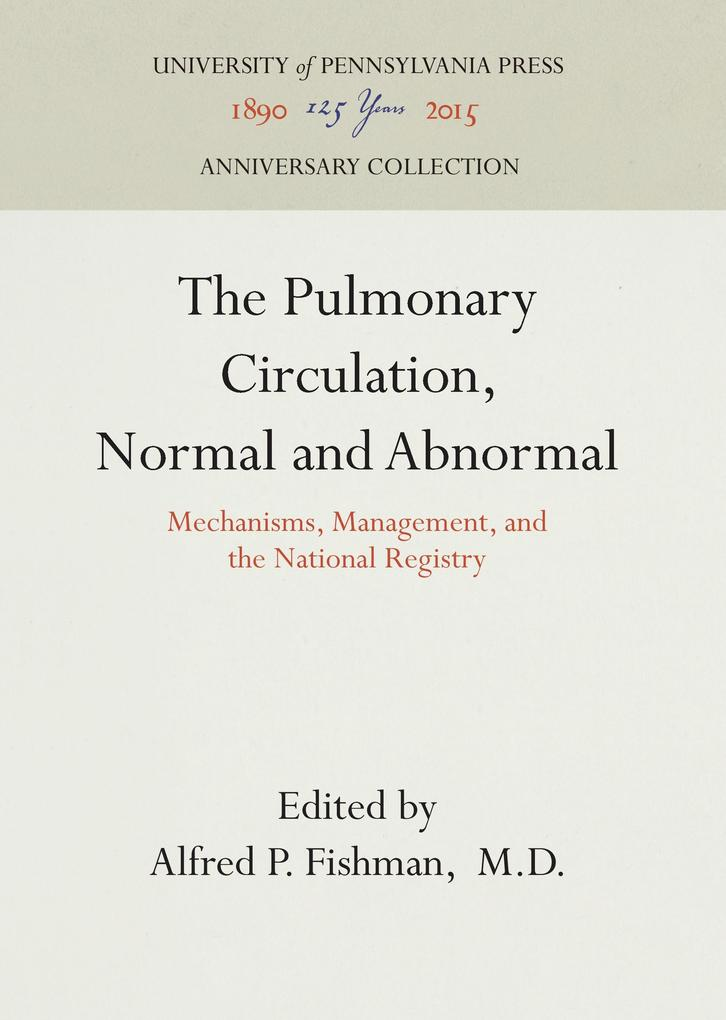 The Pulmonary Circulation, Normal and Abnormal ...