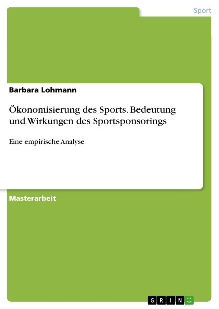 Ökonomisierung des Sports. Bedeutung und Wirkun...