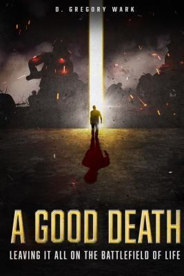 Good Death als eBook Download von D. Gregory Wark