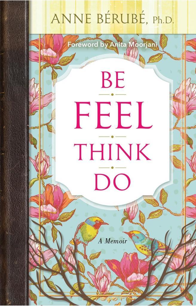 Be Feel Think Do als eBook Download von Ph. D. ...