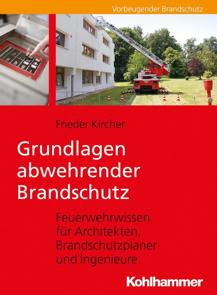 Grundlagen abwehrender Brandschutz als eBook Do...