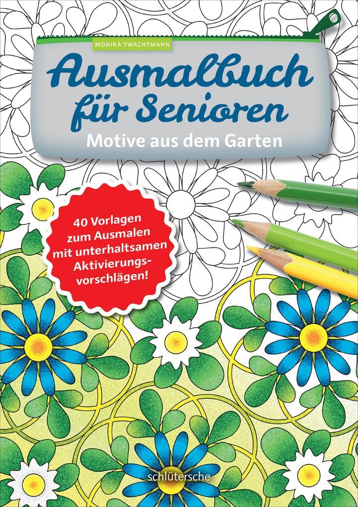 Ausmalbuch für Senioren. Motive aus dem Garten....